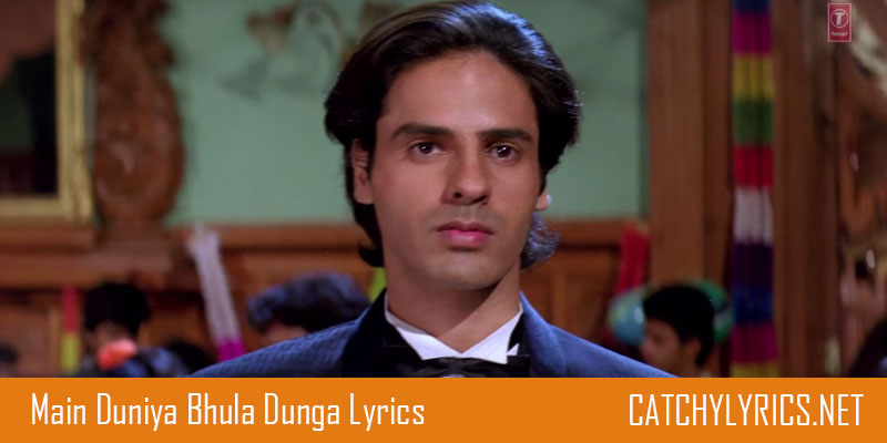 Main Duniya Bhula Dunga Song Lyrics – Aashiqui By Kumar Sanu images