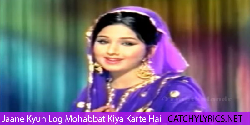 Jaane Kyun Log Mohabbat Kiya Karte Hai Lyrics – Mehbook Ki Mehndi images
