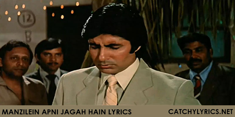 Manzilein Apni Jagah Hain Lyrics – Sharaabi (1984) images