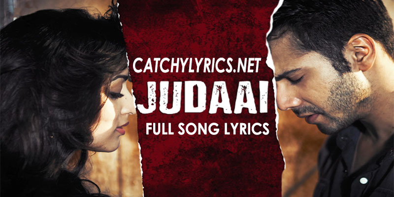 BadlaPur (2015) – JUDAAI LYRICS | Arijit Singh, Rekha Bhardwaj images