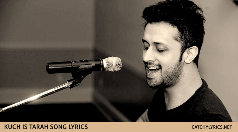 Kuch is Tarah Lyrics – Atif Aslam – Mithoon – Doorie images
