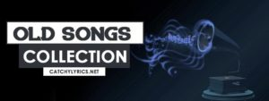 Top 250 पुराने गाने Old Songs [List Updated] – Best Collections of (Old is Gold) Songs 😍✌️ image
