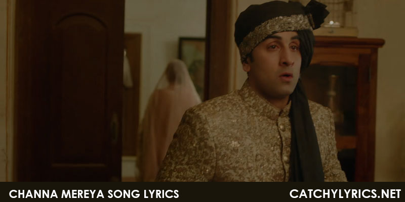 Channa Mereya Song Lyrics – Ae Dil Hai Mushkil | Arijit Singh images