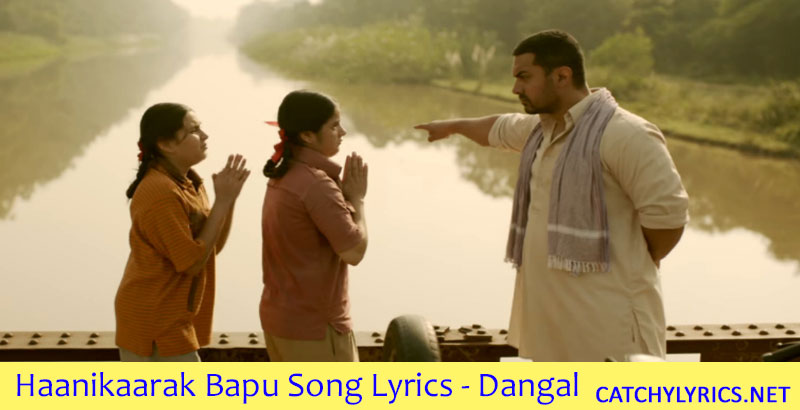 Haanikaarak Bapu Lyrics – Dangal – Aamir Khan – Pritam images