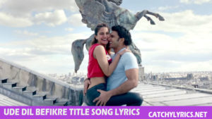 Ude Dil Befikre Title Song Lyrics – Benny Dayal image