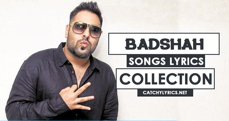 Badshah's Songs Lyrics – Best Hit Songs Collection image