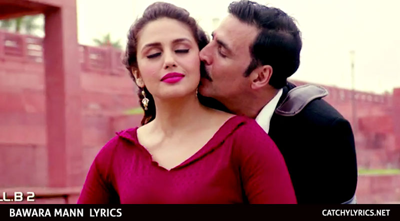 BAWARA MANN LYRICS – Jolly LLB 2 – Akshay Kumar & Huma Qureshi images