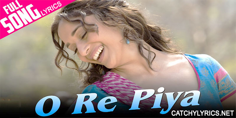 O Re Piya Lyrics – Rahat Fateh Ali Khan images