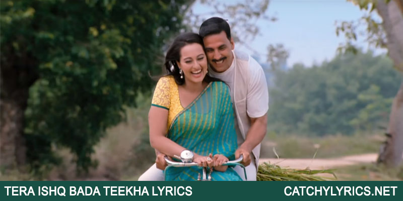 TERA ISHQ BADA TEEKHA LYRICS – ROWDY RATHORE images