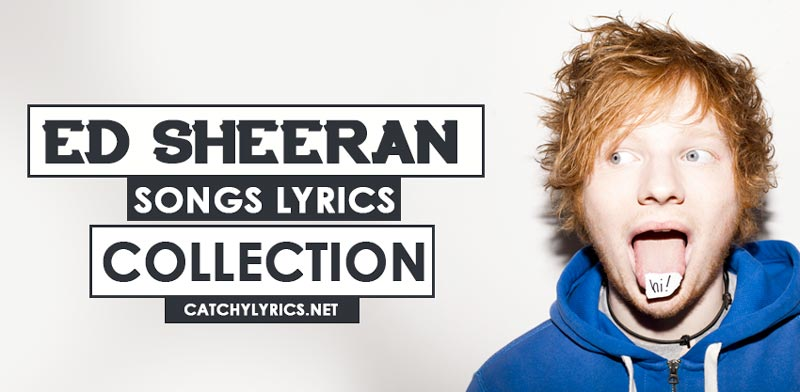 Top 33 Ed Sheeran Songs [List] – Viral All New Songs (2017 Updated) image