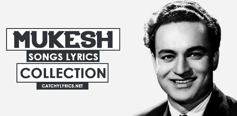 Top 121 Mukesh Songs [List] – Golden Collection of Old Super Hit Songs image