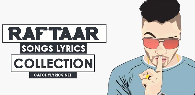 Raftaar Songs Lyrics – Lists of Best & Hit Songs Collection image