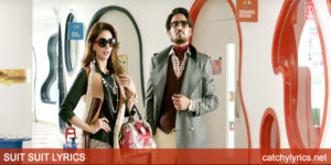 Suit Suit Lyrics – Hindi Medium | Irrfan Khan, Saba Qamar image