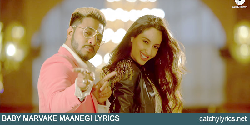 Baby Marvake Maanegi Lyrics – RAFTAAR feat. Nora Fatehi images
