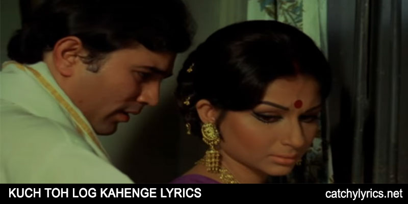 Kuchh To Log Kahenge Lyrics – Amar – Kishore Kumar images