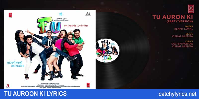 Tu Auron Ki Lyrics (Party Version) – FU – Vishal Mishra images