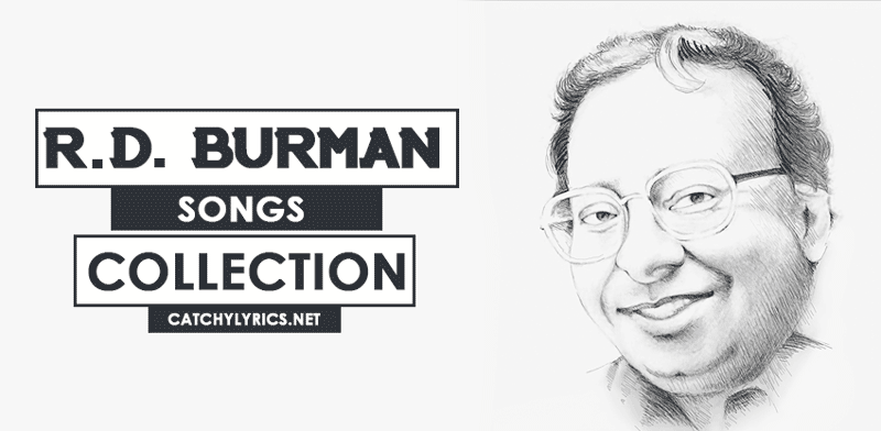 Top 57 R D  Burman Songs [List] - Best Hit Songs Collection (Updated)