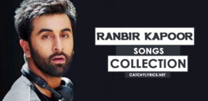 Top 37 Ranbir Kapoor Songs List – All New Movie Hit Songs (Till 2017) image