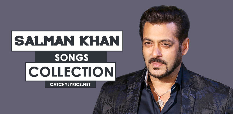 Top 84 Salman Khan Songs [List] – Old (90s) & Latest Hit Songs (2020) image