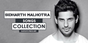 Top 21 Sidharth Malhotra Songs [List] – All Latest Songs (Till 2020) image