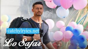 LO SAFAR LYRICS – Baaghi 2 image