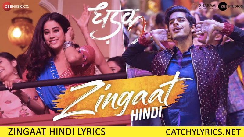 Zingaat Hindi Lyrics – Dhadak – Ajay-Atul images
