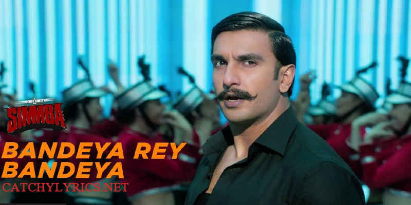 BANDEYA RE BANDEYA LYRICS – Simmba (2018) images