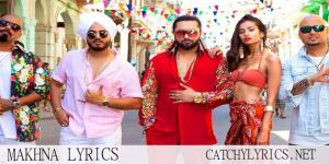 Makhna Lyrics – Yo Yo Honey Singh | Neha Kakkar image