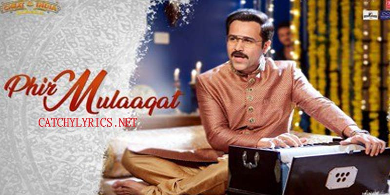 Phir Mulaaqat Lyrics – Cheat India images