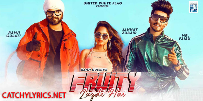 Fruity Lagdi Hai Lyrics – Ramji Gulati | Mr Faisu, Jannat images