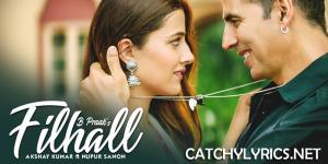 FILHALL LYRICS – B Praak ft. Nupur Sanon | Akshay Kumar image