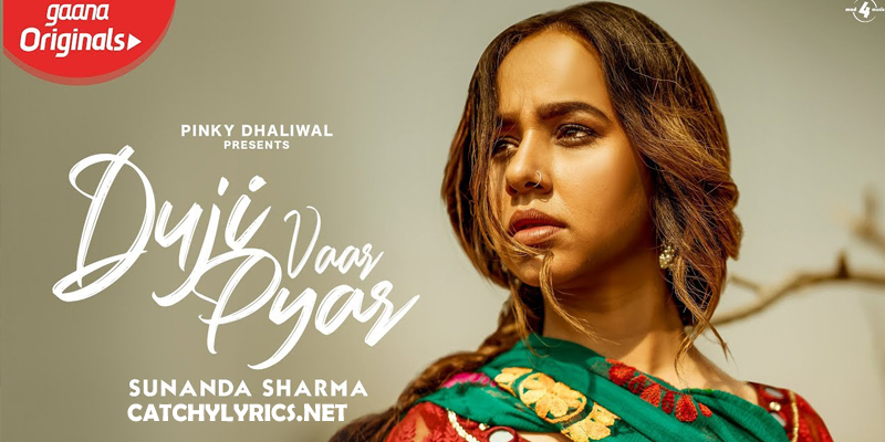 Duji Vaar Pyar Lyrics – Sunanda Sharma | Punjabi Sad Song images