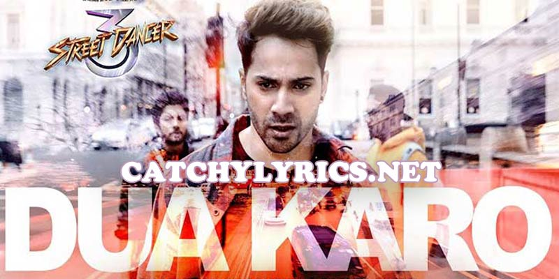 Dua Karo Lyrics – Street Dancer 3D | Arijit Singh, Bohemia images
