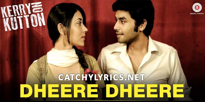 Dheere Dheere Lyrics – Kerry On Kutton | Neha Kakkar images