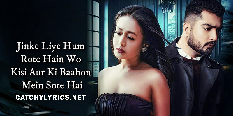 Jinke Liye Hum Rote Hain Lyrics (जिनके लिए in Hindi) – Neha Kakkar | Jaani | B Praak images