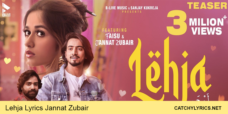 Lehja Lyrics – Jannat Zubair | Mr. Faisu – 2021 images