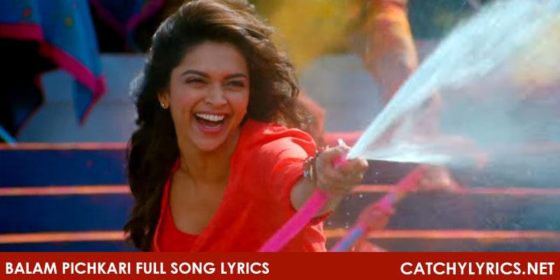Balam Pichkari Full Song Lyrics – Yeh Jawani Hai Deewani images