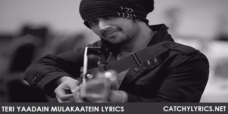 Teri Yaadain Mulakaatein Lyrics – Atif Aslam images