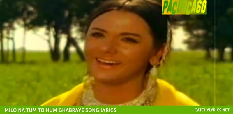 Milo Na Tum To Hum Ghabraye Lyrics – Heer Ranjha images