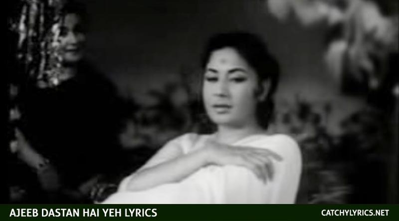 Ajeeb Dastan Hai Yeh Lyrics – Meena Kumari – Lata Mangeshkar images