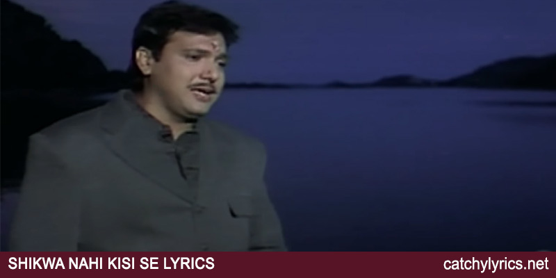 Shikwa Nahin Kisi Se Lyrics – Naseeb (1997) – Kumar Sanu images