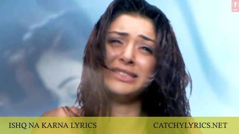 Ishq Na Karna Ishq Na Karna Lyrics – Phir Bewafaai (2007) images