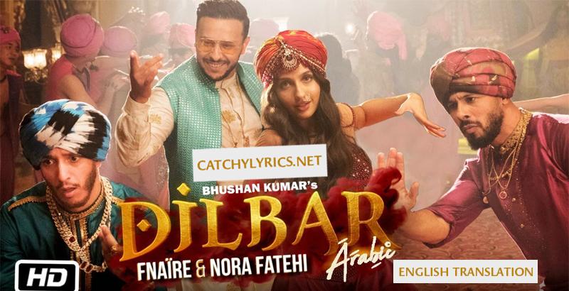 Dilbar Dilbar Arabic Version in English Lyrics – Fnaire | Nora Fatehi images