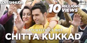 Chitta Kukkad Lyrics – LoveShuda | Neha Kakkar, Gippy Grewal image
