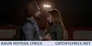 Kaun Hoyega Lyrics | Qismat | Ammy Virk | Sargun Mehta | Jaani | B Praak image
